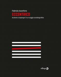 Copertina del libro: Eccentrico, di Fabrizio acanfora. Cinque linee orizzontali bianche e una obliqua, rossa