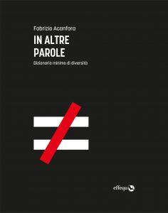 Copertina del libro: in altre parole, dizionario minimo di diversità, di Fabrizio Acanfora